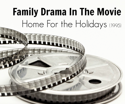 """Family Drama in the Movie """"Home for the Holidays"""""""