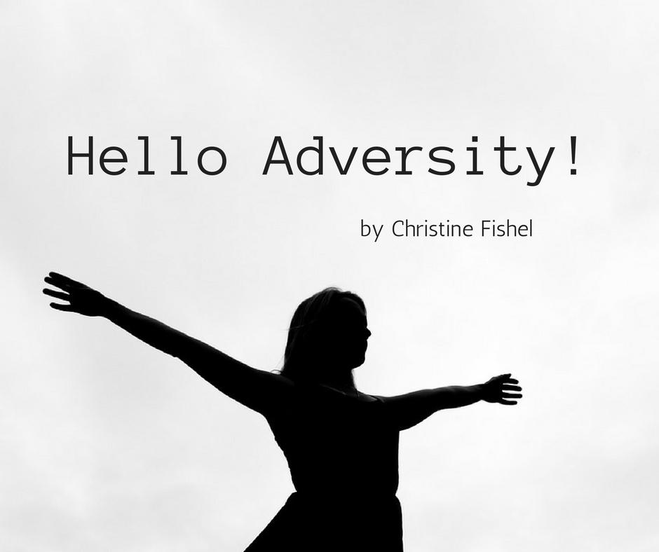 Hello, Adversity!