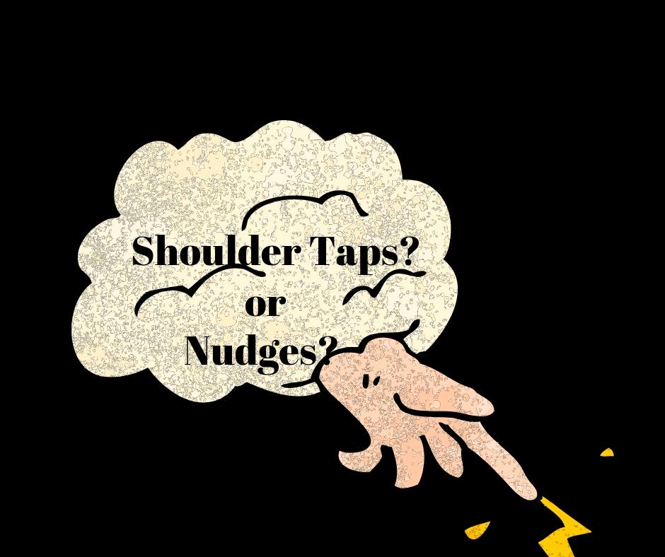 Shoulder taps or nudges?