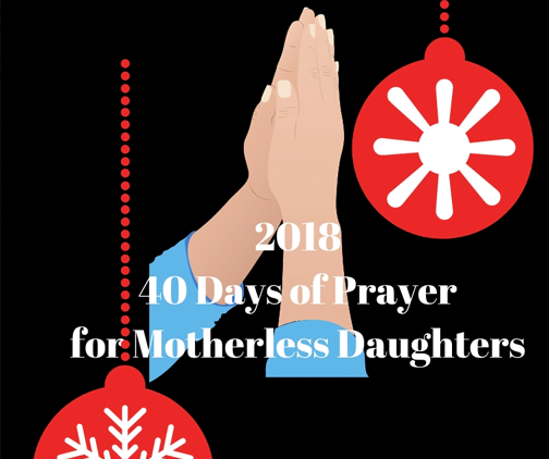 2018 40 Days of Prayer for Motherless Daughters