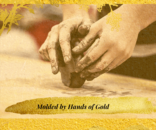 molded by hands of gold