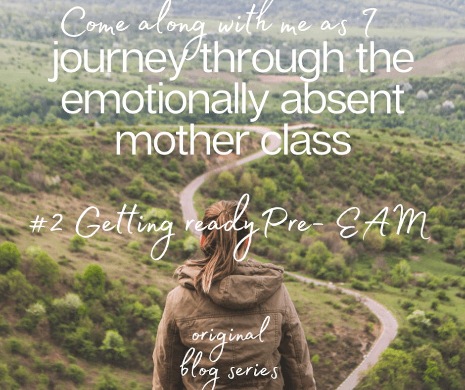 journey through the emotionally absent mother class
